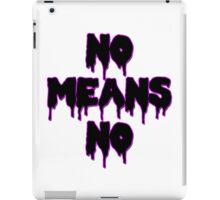No Means No iPad Case/Skin