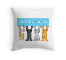 Never give up, encouragement with cartoon cats. Throw Pillow