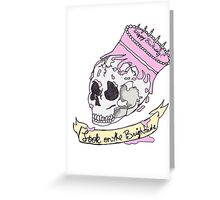 Look on the Bright side Skull Birthday cake design Greeting Card