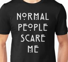 Normal People Scare Me - IV Unisex T-Shirt