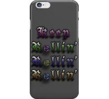 Keep Rollin' Rollin' Rollin' iPhone Case/Skin