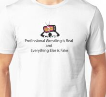 Professional Wrestling is Real Unisex T-Shirt