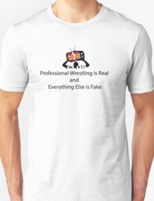 Professional Wrestling is Real T-Shirt