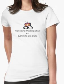 Professional Wrestling is Real Womens Fitted T-Shirt