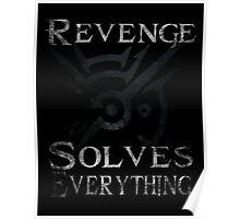 Dishonored - Revenge Solves Everything Poster