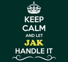 Keep Calm and Let JAK Handle it T-Shirt