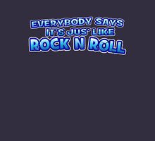 Jus' like Rock n Roll Unisex T-Shirt