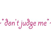 don't judge me by Sandra Bergholm