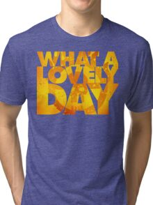 What a lovely day v.2 Tri-blend T-Shirt