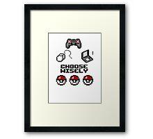 Gamers, Choose Wisely!  Framed Print