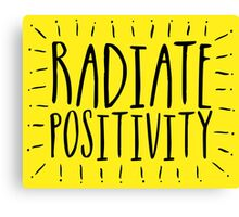 Radiate Positivity! Canvas Print