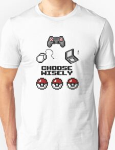 Gamers, Choose Wisely!  T-Shirt