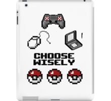 Gamers, Choose Wisely!  iPad Case/Skin
