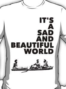 Sad and Beautiful World T-Shirt