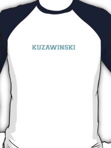 Its a KUZAWINSKI thing, you wouldn't understand T-Shirt