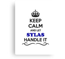 Keep Calm and Let SYLAS Handle it Canvas Print