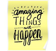 Amazing Things Will Happen Poster