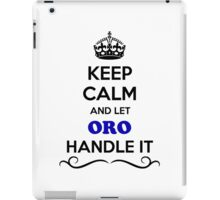 Keep Calm and Let ORO Handle it iPad Case/Skin