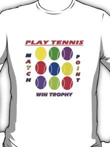 Play Tennis T-Shirt