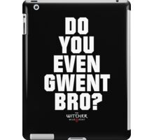 Do You Even Gwent Bro? [White] iPad Case/Skin