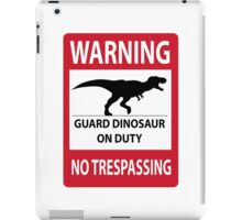 No Trespassing Sign (Tyrannosaurus Rex) iPad Case/Skin