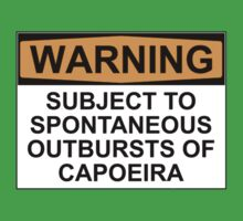 WARNING: SUBJECT TO SPONTANEOUS OUTBURSTS OF CAPOIERA by Bundjum