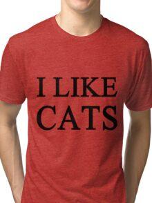 I Like Cats Tri-blend T-Shirt