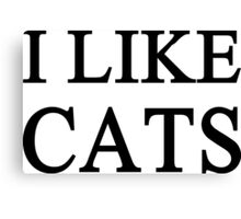 I Like Cats Canvas Print