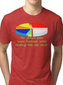 NO PIES WERE HARMED Tri-blend T-Shirt