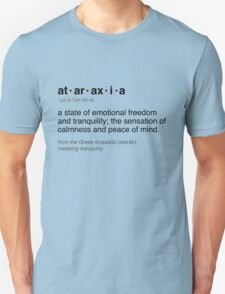 Ataraxia definition Unisex T-Shirt