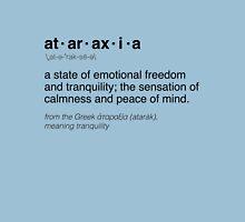Ataraxia definition Unisex T-Shirt
