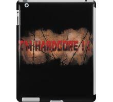I'm Hardcore ! ! ! iPad Case/Skin