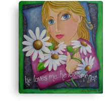 he loves me... he loves me not Canvas Print