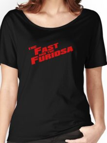 The Fast and the Furiosa  Women's Relaxed Fit T-Shirt