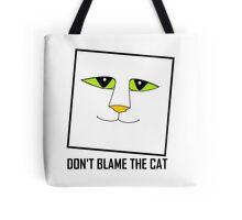 DON'T BLAME THE CAT Tote Bag