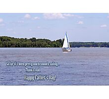 Smooth Sailing - Father's Day Photographic Print