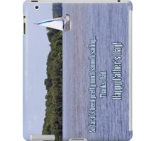 Smooth Sailing - Father's Day iPad Case/Skin