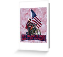 My Name Is Rod Greeting Card
