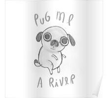Pug me a river Poster