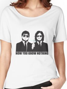 NOW YOU KNOW NOTHING Women's Relaxed Fit T-Shirt