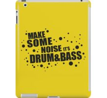 Make Some Noise it's Drum & Bass iPad Case/Skin