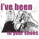 i've been in your shoes by momarch
