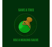 Save a Tree Use a Healing Salve Photographic Print
