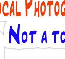 I am a local photographer Sticker