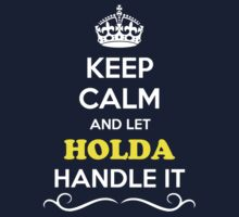 Keep Calm and Let HOLDA Handle it Kids Clothes