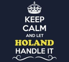 Keep Calm and Let HOLAND Handle it Kids Clothes