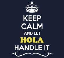 Keep Calm and Let HOLA Handle it Kids Clothes
