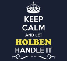 Keep Calm and Let HOLBEN Handle it Kids Clothes