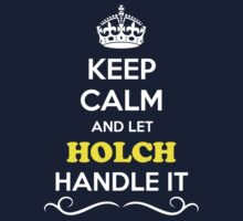 Keep Calm and Let HOLCH Handle it Kids Clothes