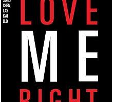 EXO - LOVE ME RIGHT by drdv02